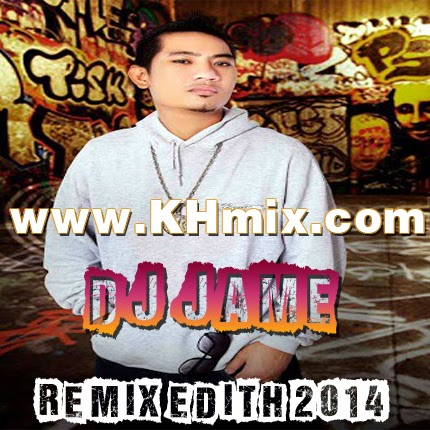 Album Mix : DJ Jame Remix Edith 2014