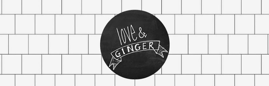 love and ginger