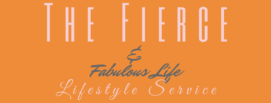 The Fierce and Fabulous Life