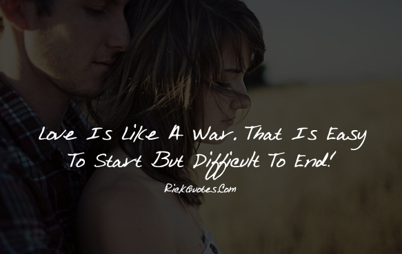 Love Quotes | Love is Like A War