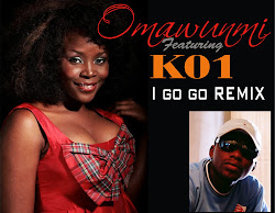 Omawunmi ft K01-I go go (Remix)