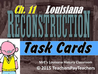 https://www.teacherspayteachers.com/Product/LOUISIANA-Ch-11-Reconstruction-Task-Cards-2172073