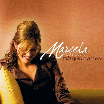 Marcela Gandara - Mas Que Un Anhelo 2006