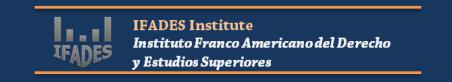 IFADES Institute Instituto Franco Americano del Derecho y Estudios Superiores