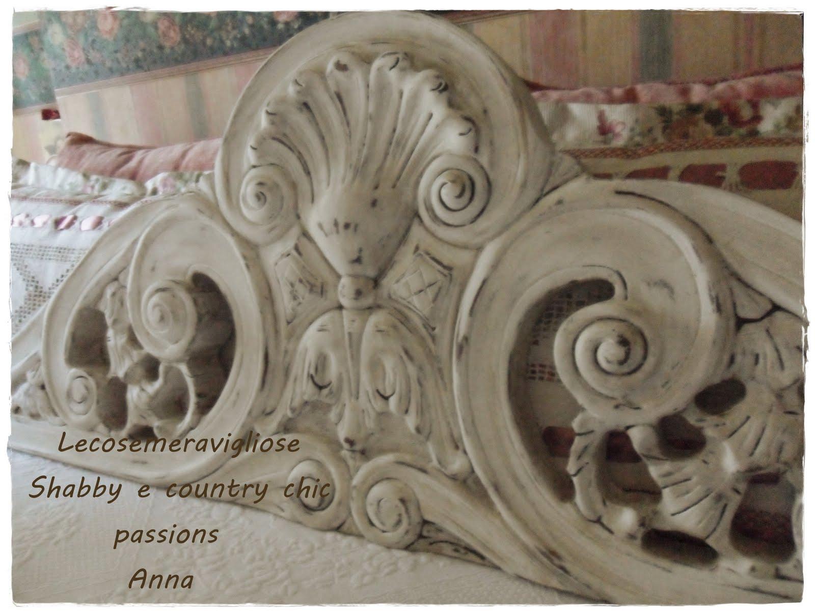 Lecosemeravigliose shabby e country chic passions cimase - Testata letto antica ...