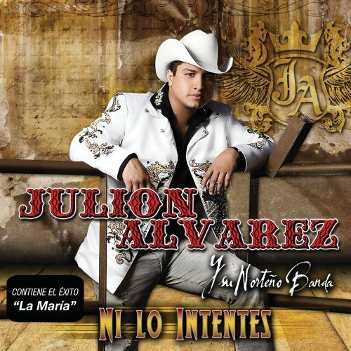 Julion Alvarez - Ni lo intentes (Disco / Album 2010)