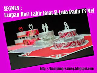http://kampung-kameq.blogspot.com/2015/04/segmen-ucapan-hari-lahir-buat-si-lala.html