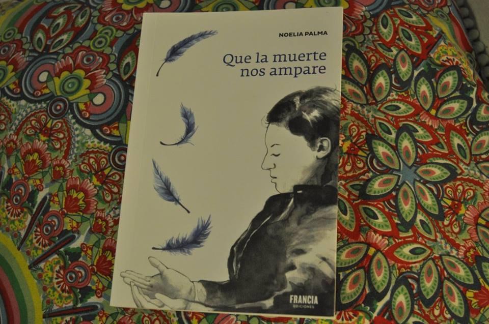 Que la muerte nos ampare, Francia Ediciones, 2017