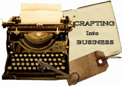 CRAFTING INTO BUSINESS