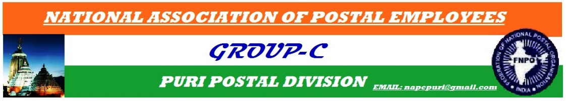 NATIONAL ASSOCIATION OF POSTAL EMPLOYEES , GR - ' C ' , PURI DIVISION , PURI - 752001