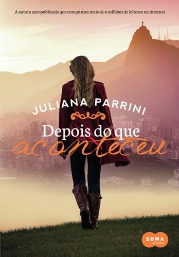 Depois do que Aconteceu - Juliana Parrini