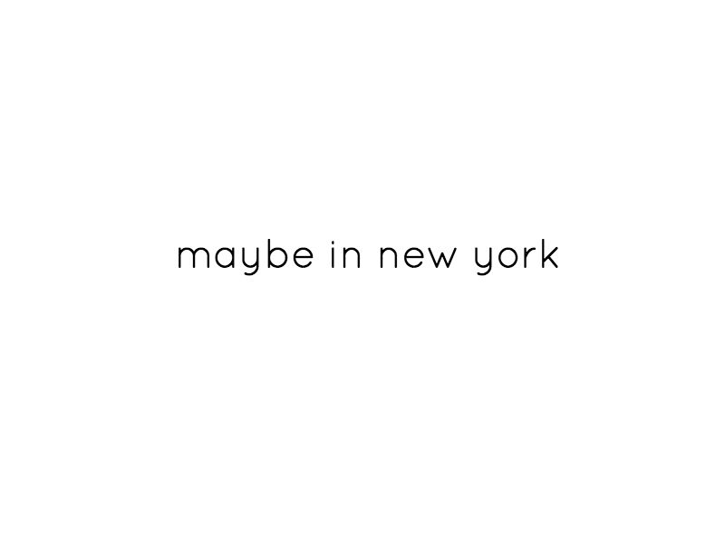 Maybe In New York