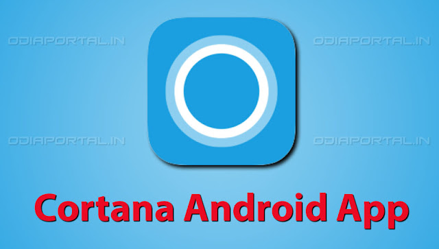 Microsoft Cortana 1.2 for Android free Download (15MB) com.microsoft.cortana Android 4.0+ (Ice Cream Sandwich, API 14) Android 4.4 (KitKat, API 19) Android 5.0 marshmallow