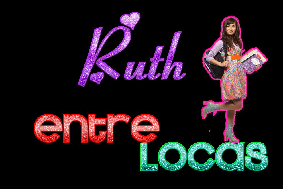 Ruth Entre Locas