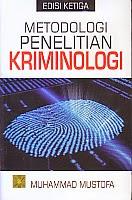 toko buku rahma: buku METODOLOGI PENELITIAN KRIMINOLOGI, pengarang muhammad mustofa, penerbit kencana