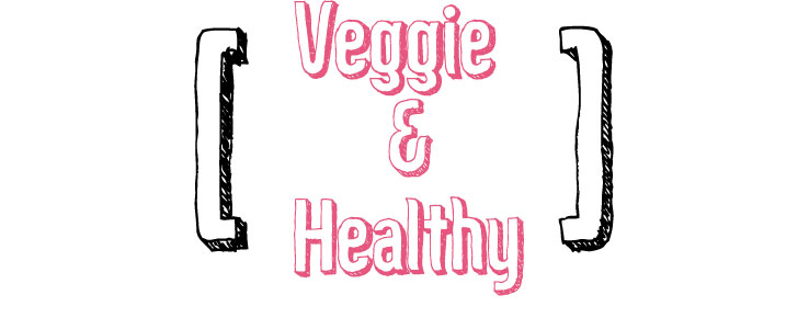 Veggie and Healthy