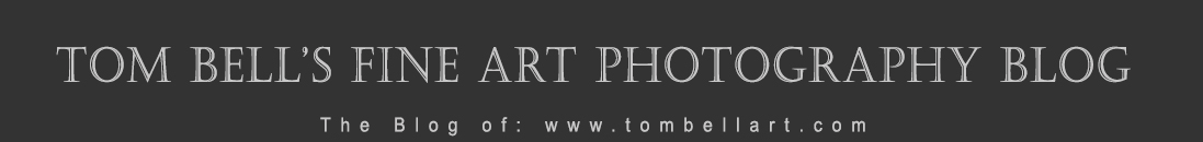 Tom Bell's Fine Art Photography Blog