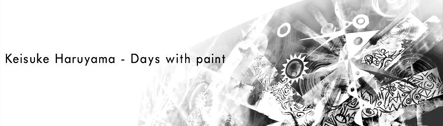 Keisuke Haruyama - Days with paint