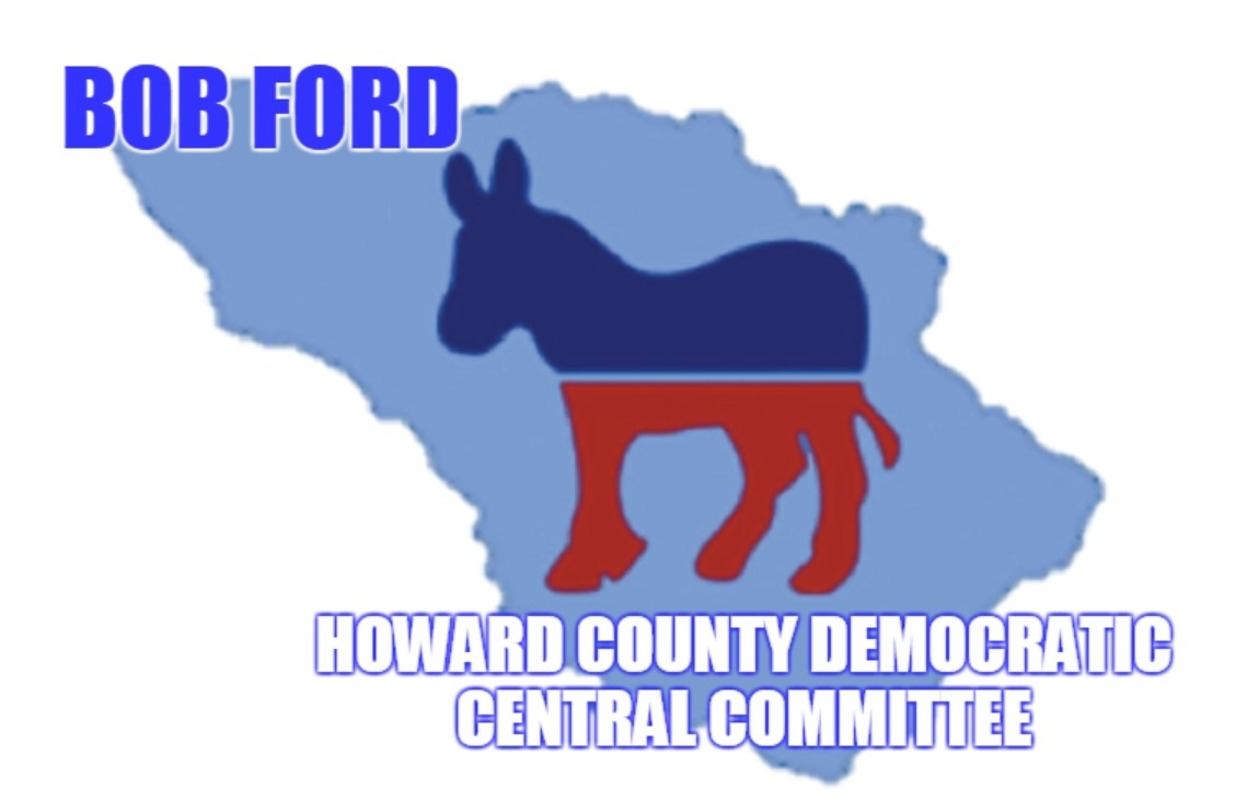 Bob Ford for Howard County Democratic Central Committee
