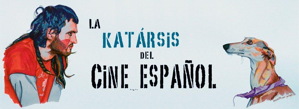 La Katarsis del Cine Español