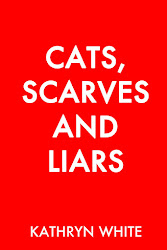 Cats, Scarves and Liars