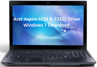 Supported Laptop Acer Aspire AS5733Z 4851 5733z 4418 5733Z 451G32 Driver Download Notebook