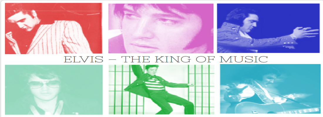 ♛ ELVIS - THE KING OF MUSIC ♛