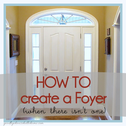 Goodbye house hello home blog how to create a foyer for How to start building a house