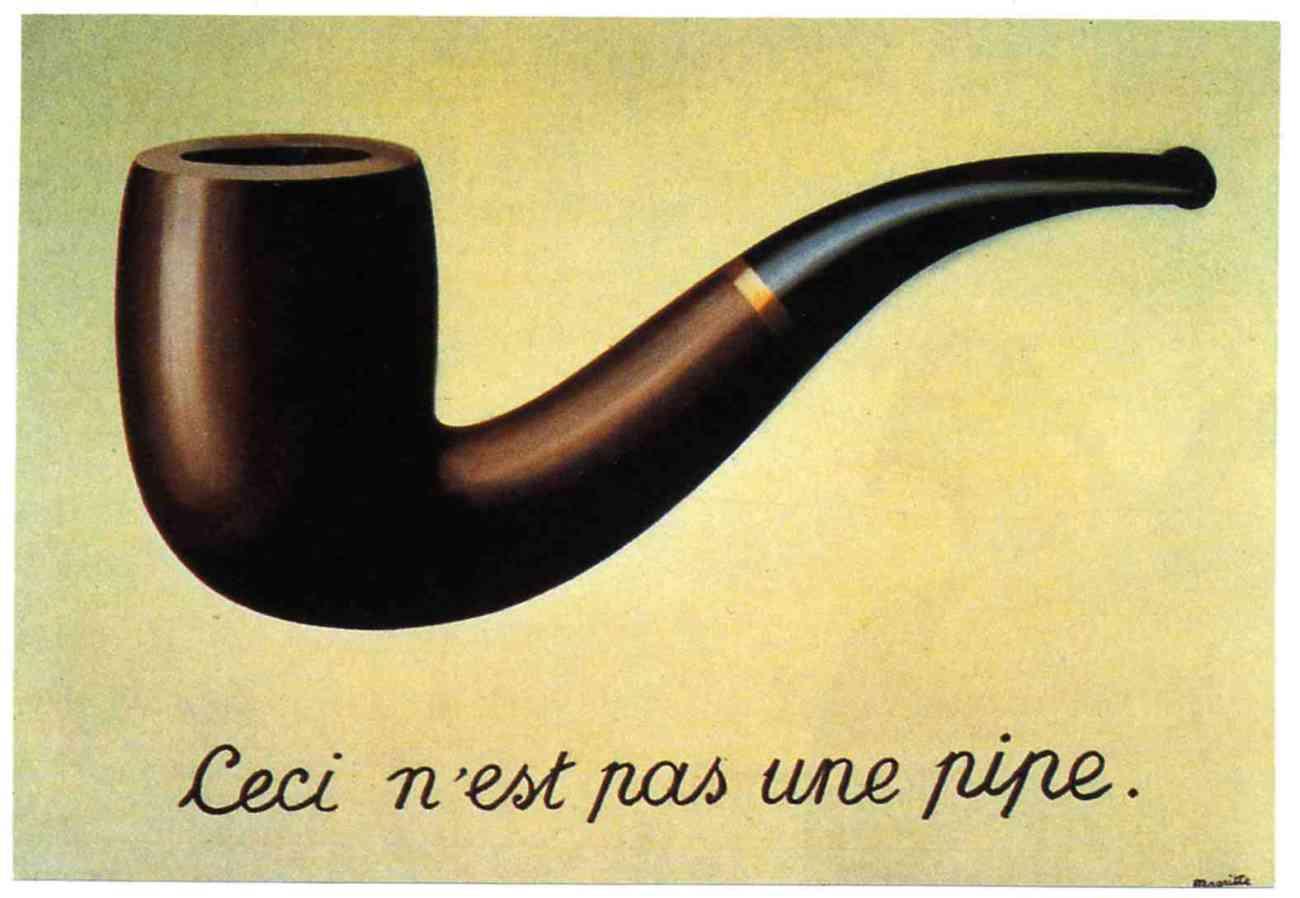 http://2.bp.blogspot.com/-UIPg9qHqzh0/Tm-cdCvU7II/AAAAAAAAACI/K1xTTiu6cMw/s1600/rene_magritte-la_trahison_des_images-1300px.jpg