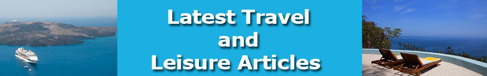 Latest Travel and Leisure Articles