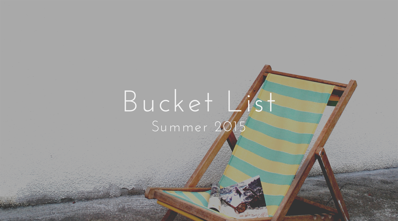 Bucket List: Summer 2015
