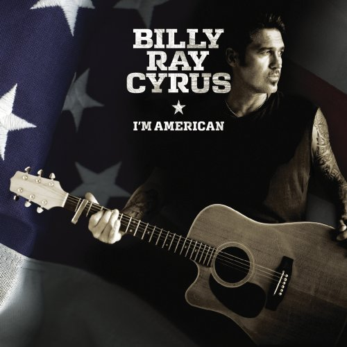 Billy Ray Cyrus - I'm American (2011) Lossless