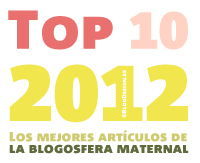 Top 10 2012. Los mejores artculos de la blogosfera maternal. AmorMaternal.com