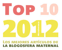 Top 10 2012. Los mejores artículos de la blogosfera maternal. AmorMaternal.com