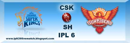 IPL 6 CSK vs SH Live Streaming Video and Highlight Video