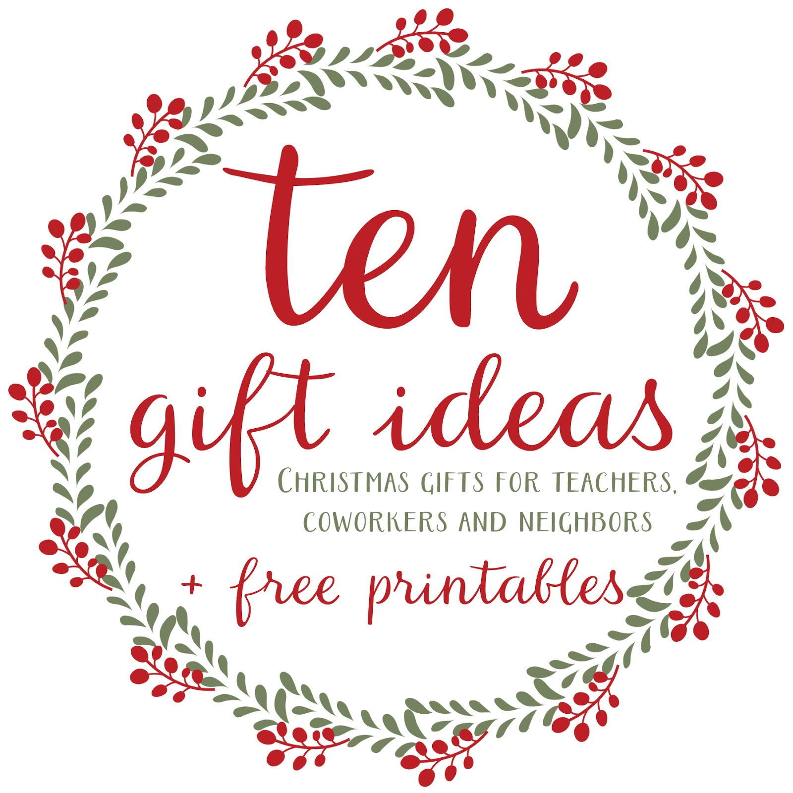 ten christmas gifts for teachers neighbors and coworkers free printables