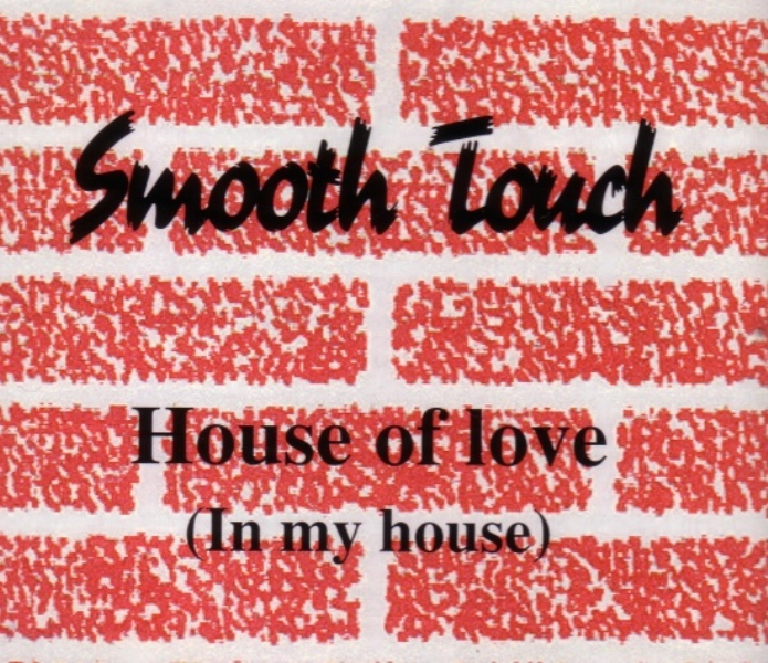 Smooth Touch - House of Love (studio acapella)