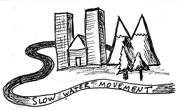 "The ""Slow Water"" Movement"