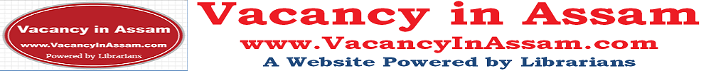 Vacancy in Assam in 2017 – Jobs in Assam