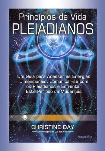 Princípios de Vida Pleiadianos - Christine Day