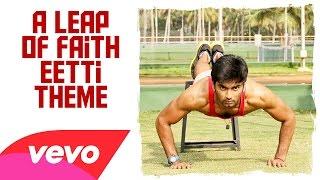 A Leap of Faith Eetti Theme Song _ Adharvaa, Sri Divya _ G.V. Prakash Kumar _ Raviarasu