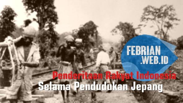 Penderitaan Rakyat Indonesia Selama Pendudukan Jepang - IPS Sejarah