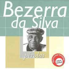 Bezerra da Silva - P�rolas