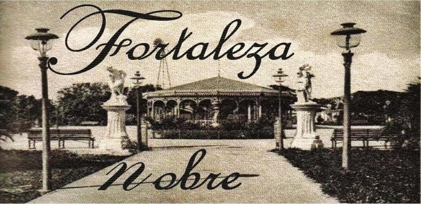Fortaleza Nobre | Resgatando a Fortaleza antiga