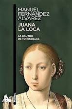 Ahora en el Club de lectura: Juana la loca. La cautiva de Tordesillas, de Manuel Fernández Álvarez