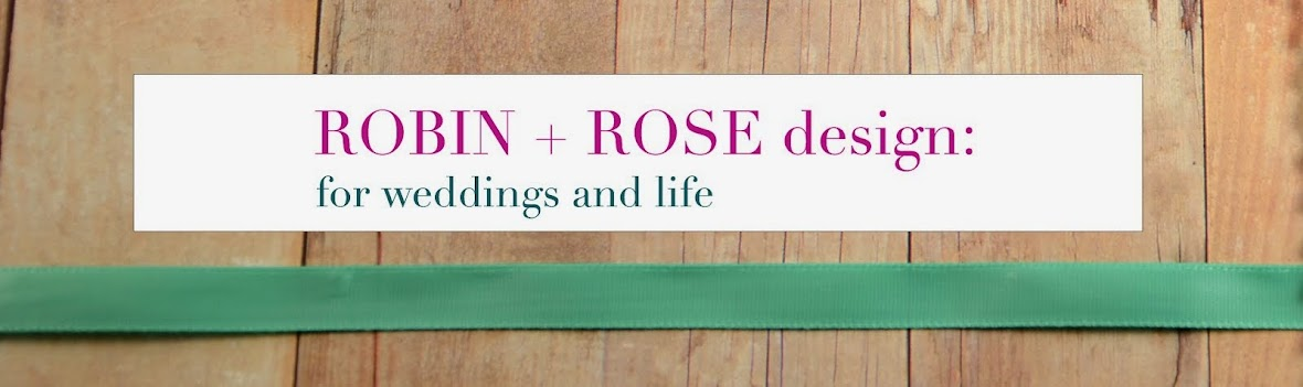 ROBIN + ROSE design   {for homes and weddings}