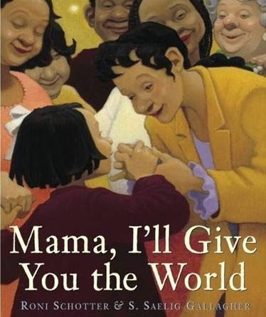 Books We have read:                      Mama, I'll Give You the World