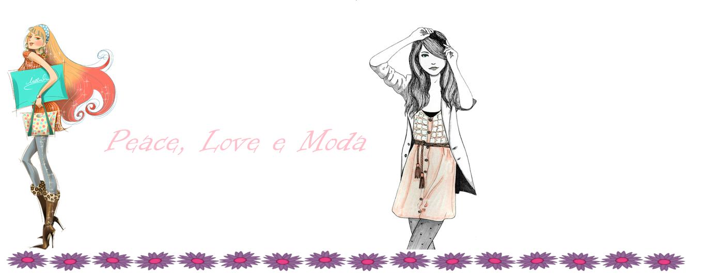 Peace, Love e Moda