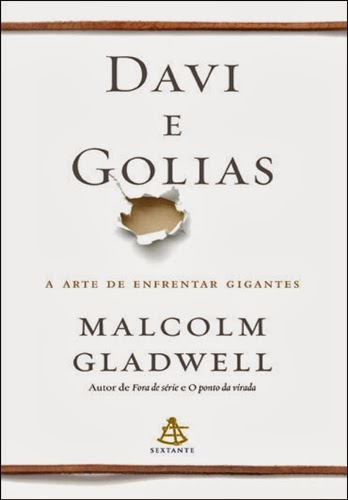 Davi e Golias * Malcolm Gladwell