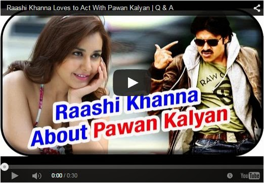 Raashi Khanna Loves to Act With Pawan Kalyan